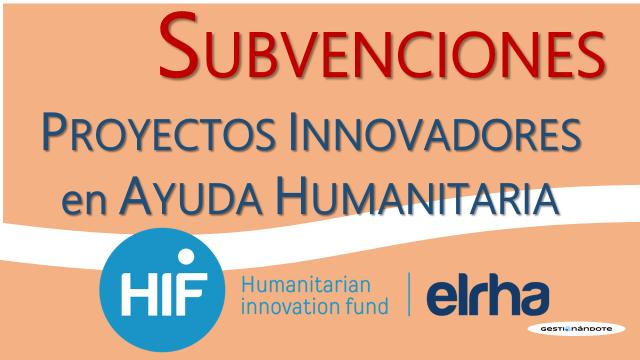 Subvenciones para proyectos innovadores de ayuda humanitaria