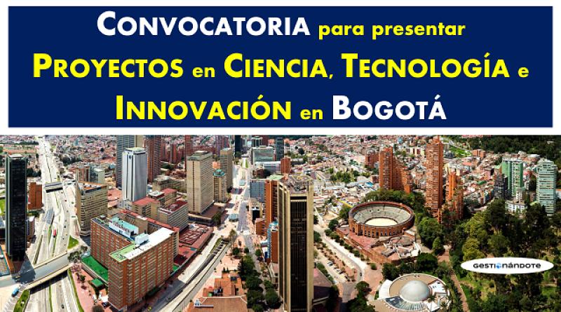 Convocatoria  para presentar Proyectos de Desarrollo Tecnológico e Innovación en Bogotá