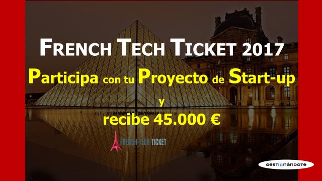 Participa con tu Proyecto de startup en el French Tech Ticket 2017 y gana 45.000€
