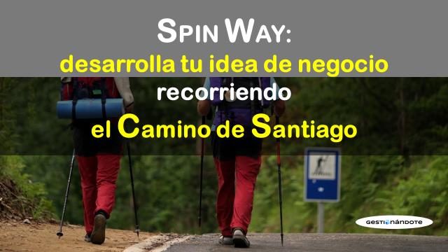 SPIN WAY: desarrolla tu idea de negocio en el Camino de Santiago de Compostela
