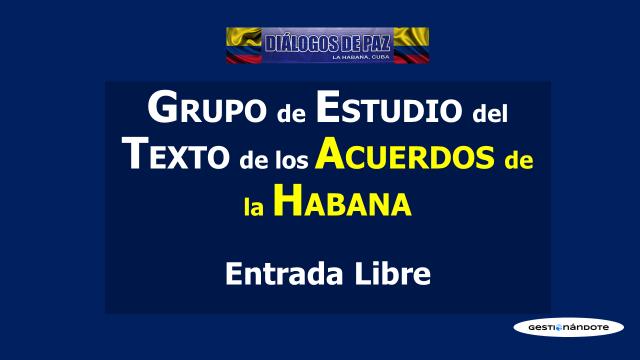 Grupo de estudio ciudadano de los Acuerdos de la Habana – Entrada Libre