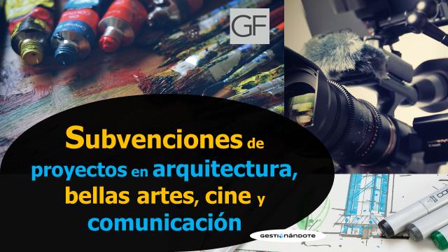 Subvenciones para proyectos en bellas artes, cine y comunicación