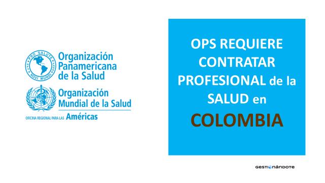 Organización Panamericana de la Salud requiere contratar profesional de la salud en Colombia