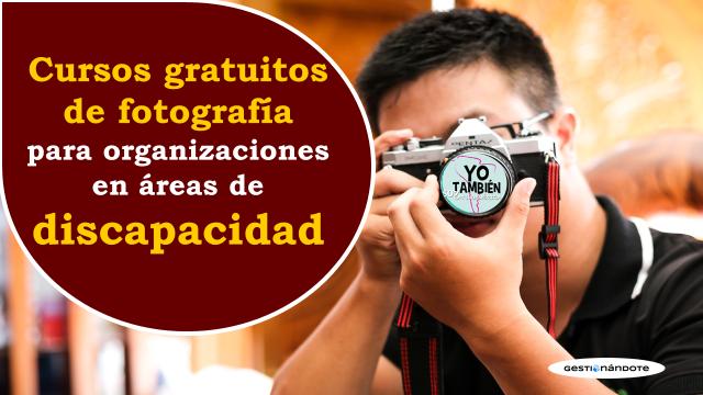 Cursos gratuitos de fotografía para organizaciones latinoamericanas en áreas de discapacidad