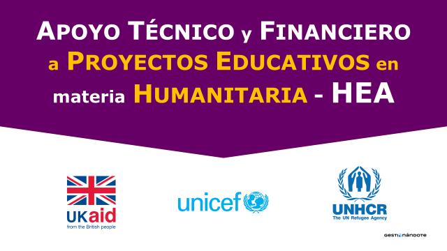 Apoyo técnico y financiero a proyectos educativos en materia humanitaria -HEA