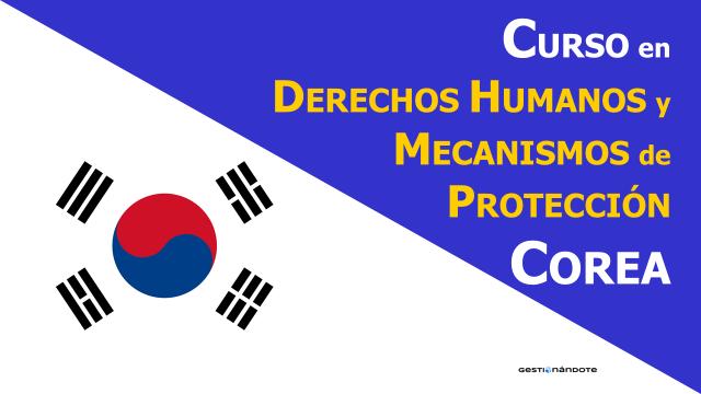 Curso en Derechos humanos y mecanismos de protección – Corea