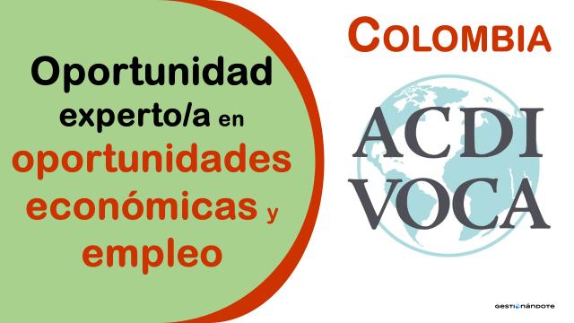 ACDI/VOCA busca especialista en oportunidades económicas y empleo