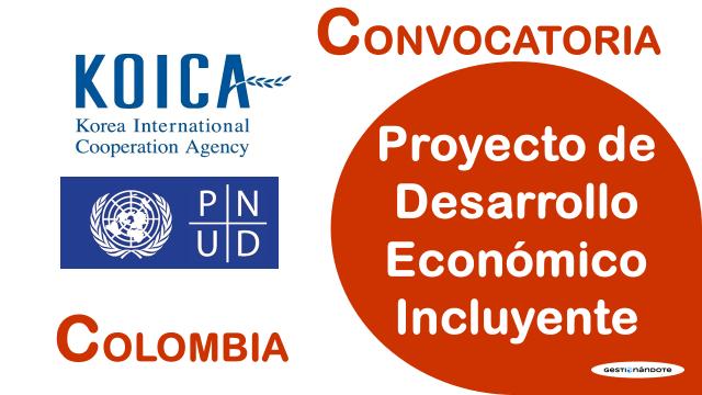 Oportunidades en Proyecto de Desarrollo Económico Incluyente – Corea y PNUD