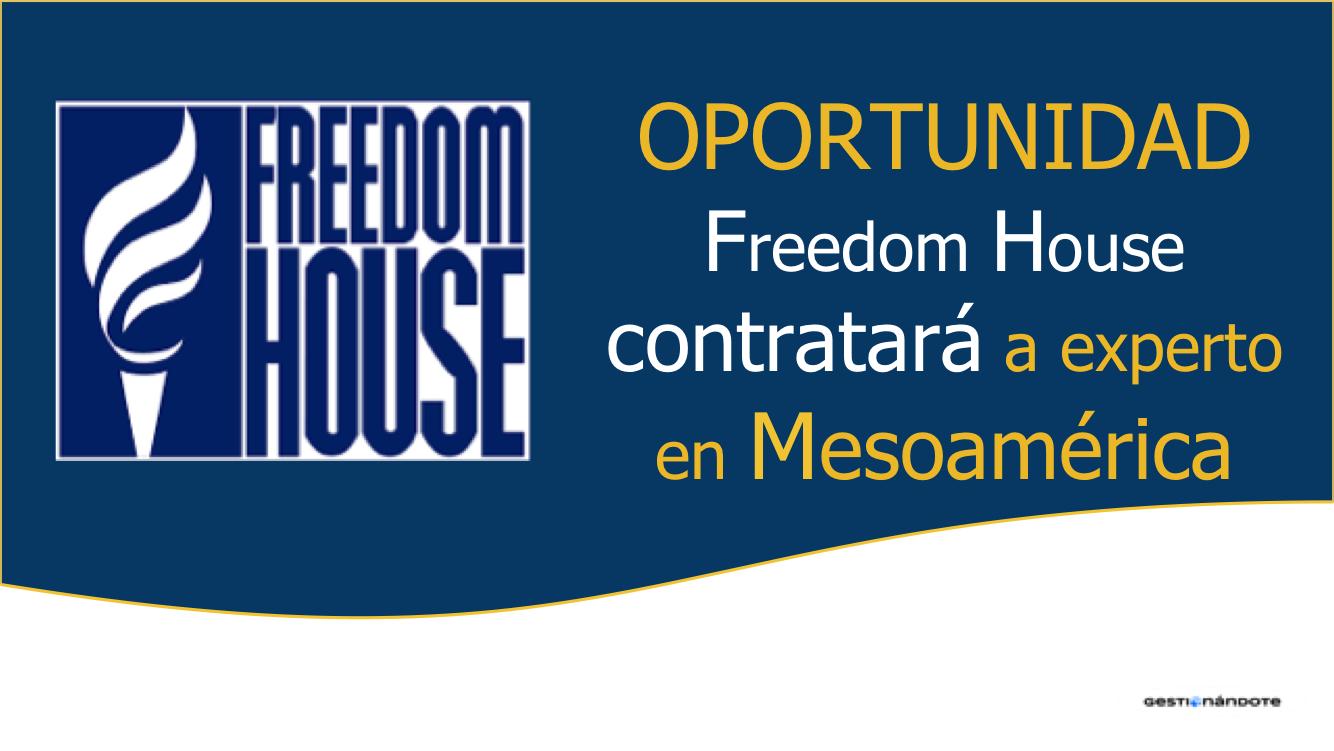Freedom House contratará a experto en democracia y libertad de prensa para AL