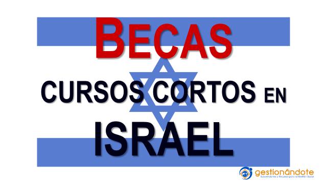 Becas del Gobierno de Israel en emprendimiento, agricultura y desarrollo