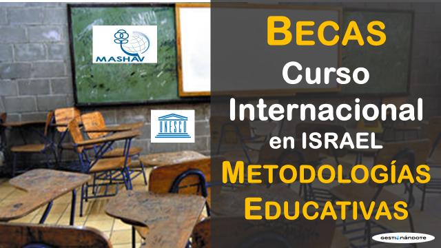 Gobierno de Israel financia curso en metodologías educativas – MASHAV