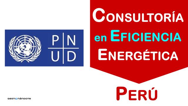 PNUD contrata consultoría en eficiencia energética en Perú