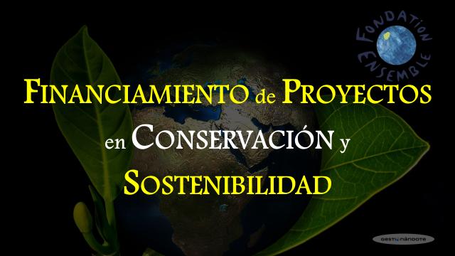 Subvenciones a proyectos en conservación y sostenibilidad