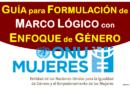 Guía de ONU Mujeres para formular marco lógico con enfoque de género