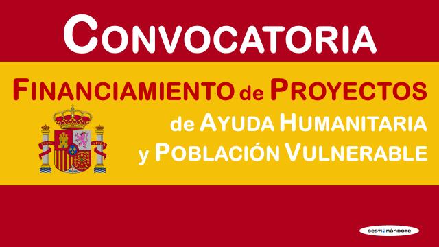 España financia proyectos de ayuda humanitaria y/o acción humanitaria