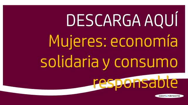 Descarga libro: Mujeres, Economía Solidaria y Consumo Responsable