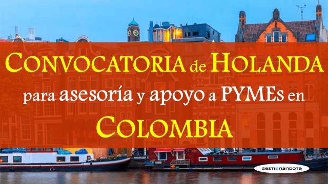 Convocatoria de Holanda para asesoría y apoyo a Pymes en Colombia