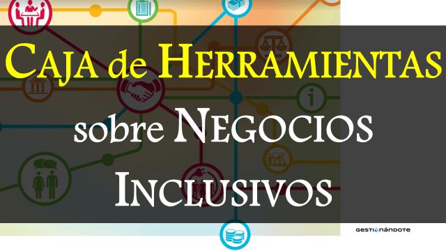 Descarga caja de herramientas sobre negocios inclusivos