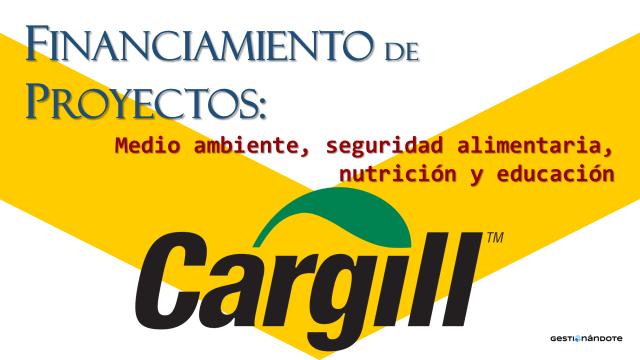 Cargill financia proyectos de ONG en diversas áreas