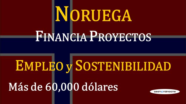Subvenciones de Noruega para proyectos en creación de empleo y sostenibilidad
