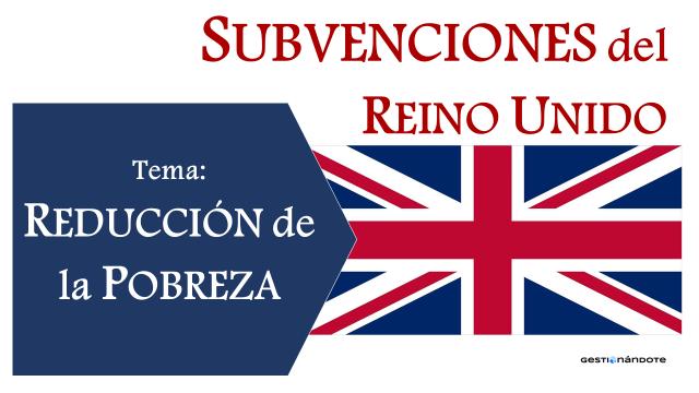Subvenciones del Reino Unido para proyectos en reducción de la pobreza