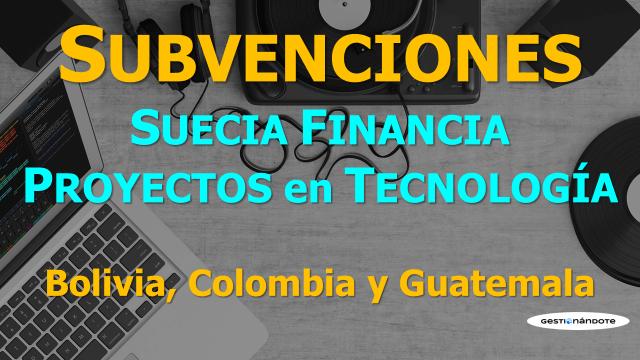 Suecia tiene abierta convocatoria para financiar innovación en tecnología en Bolivia, Colombia y Guatemala