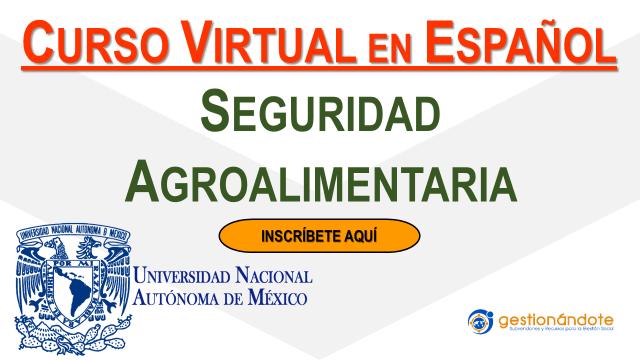 Curso gratuito de la UNAM en seguridad agroalimentaria