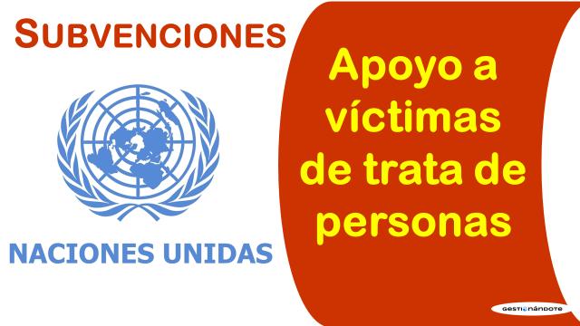 Subvenciones para proyectos de apoyo a las víctimas de la trata de personas
