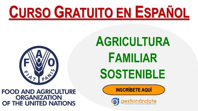 Curso gratuito en línea de la FAO en agricultura familiar sostenible