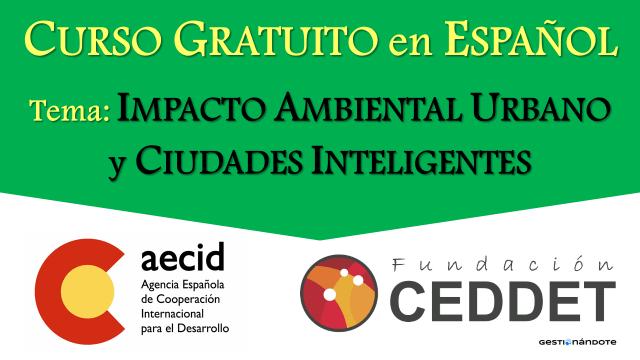 Curso abierto sobre el impacto ambiental urbano y las ciudades inteligentes de AECID y CEDDET