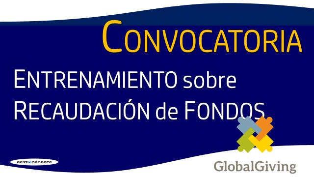 Convocatoria de GlobalGiving para formación en recaudación de fondos