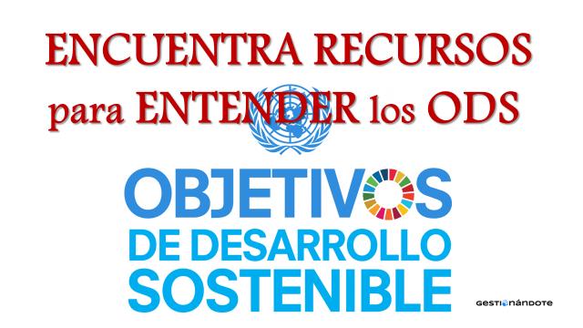Descarga sin costo recursos para entender los Objetivos de Desarrollo Sostenible  – ODS