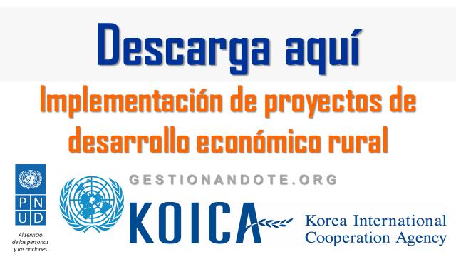 Implementación de proyectos de desarrollo económico rural – KOICA – PNUD