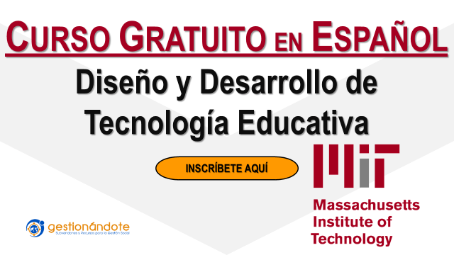 Curso certificado del MIT de diseño y desarrollo de tecnología educativa