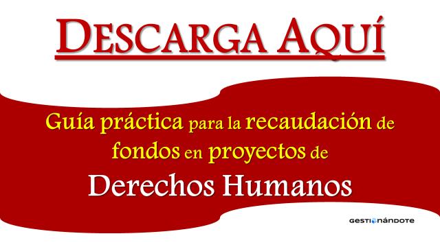 Descarga guía práctica para la recaudación de fondos para proyectos de derechos humanos – en español