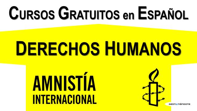 Amnistía Internacional ofrece cursos gratuitos en Derechos Humanos