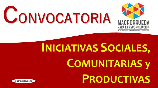 Convocatoria para iniciativas sociales, comunitarias y productivas – Colombia