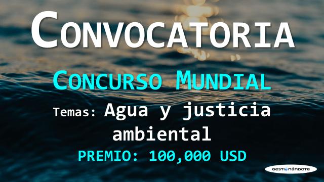 Gana 100,000 USD por tu trabajo en temas de agua y justicia ambiental