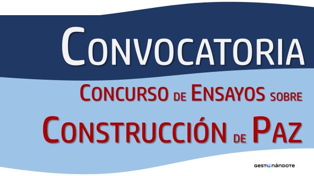 Concurso de ensayos sobre soluciones innovadoras en construcción de paz