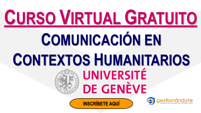 Curso en comunicación en contextos humanitarios U de Ginebra