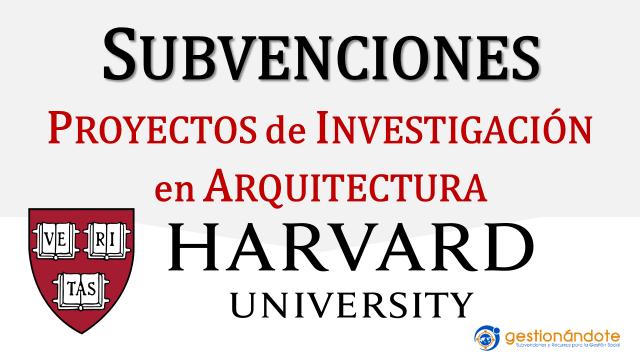 Universidad de Harvard financia proyectos arquitectónicos