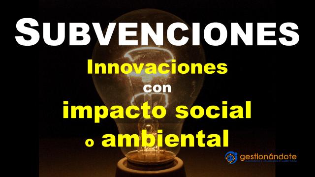 Subvenciones para innovaciones con impacto social o ambiental – ISHOW