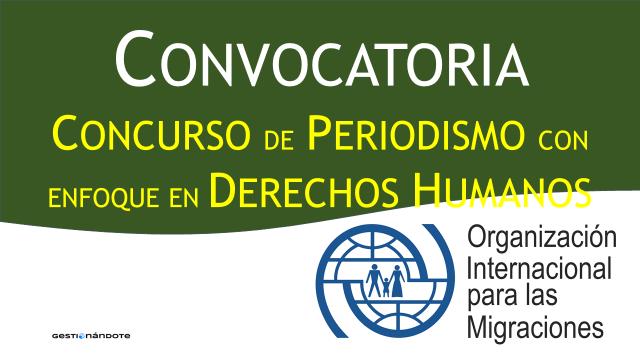 Convocatoria de la OIM a concurso de periodismo con enfoque en derechos humanos