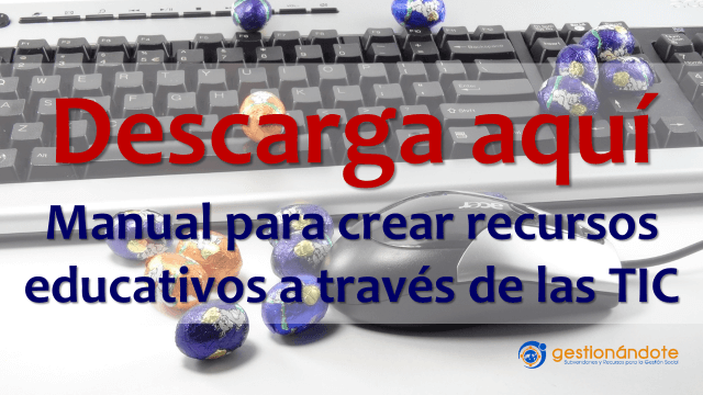 Manual para crear recursos educativos a través de las TIC