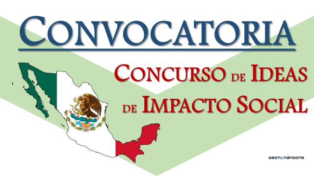 Convocatoria de ideas de impacto en México con potencial para emprendimiento social