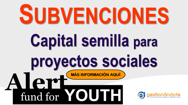 Capital semilla para proyectos sociales – Alert Fund for Youth