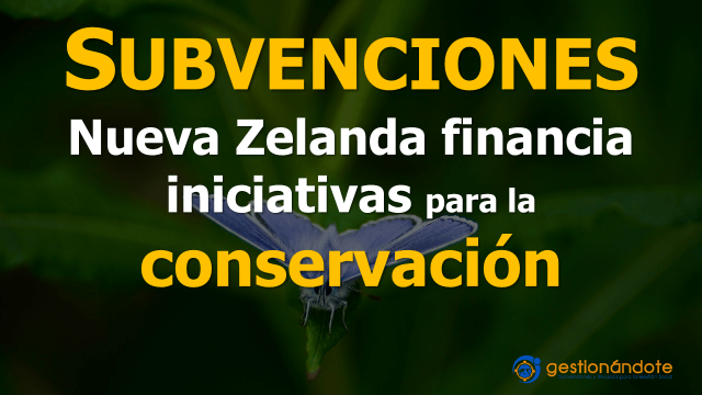 Nueva Zelanda financia iniciativas y proyectos en conservación