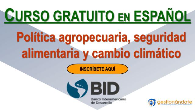 Curso gratuito del BID en seguridad alimentaria y cambio climático