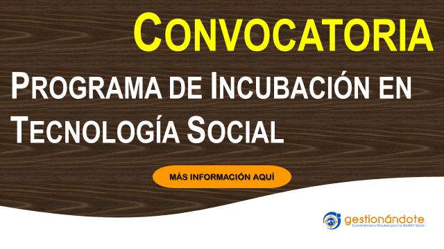 Convocatoria para programa de incubación entecnología social