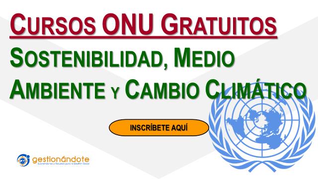 Cursos en español de la ONU en sostenibilidad y medio ambiente
